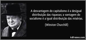 frase-a-desvantagem-do-capitalismo-e-a-desigual-distribuicao-das-riquezas-a-vantagem-do-socialismo-e-winston-churchill-118942